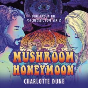 Mushroom Honeymoon by Charlotte Dune