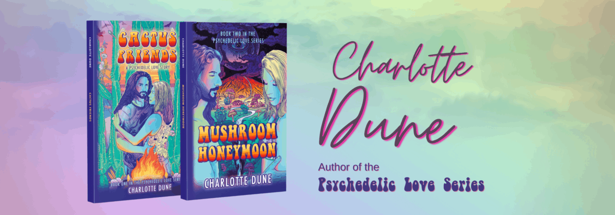Charlotte Dune author of the Psychedelic Love Series.