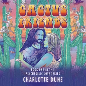 The cover of Cactus Friends: A Psychedelic Love Story
