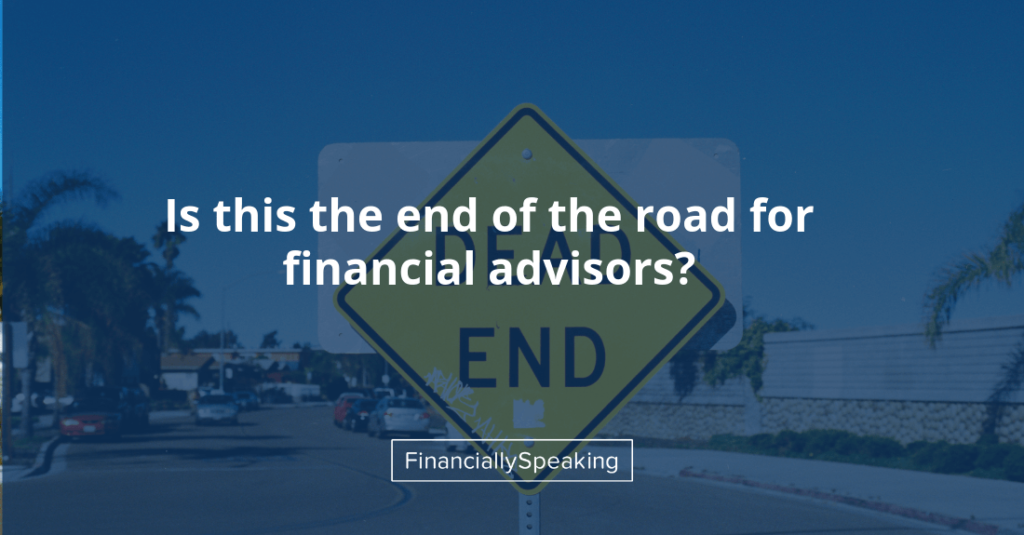 financial advisors end of the road