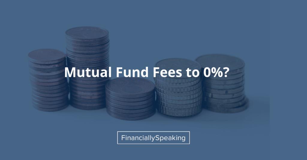 Mutual fund fees to zero percent?