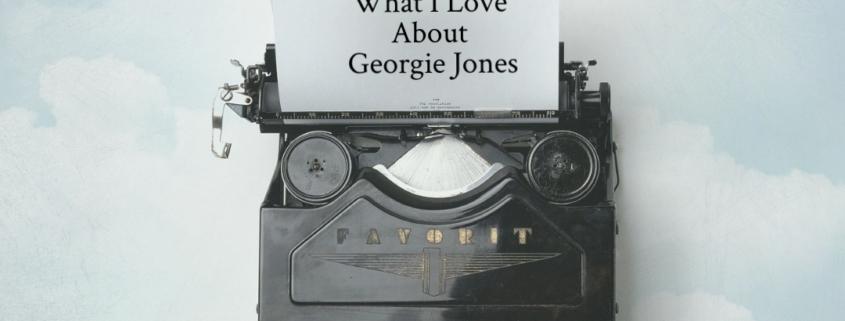 What I Love About Georgie Jones