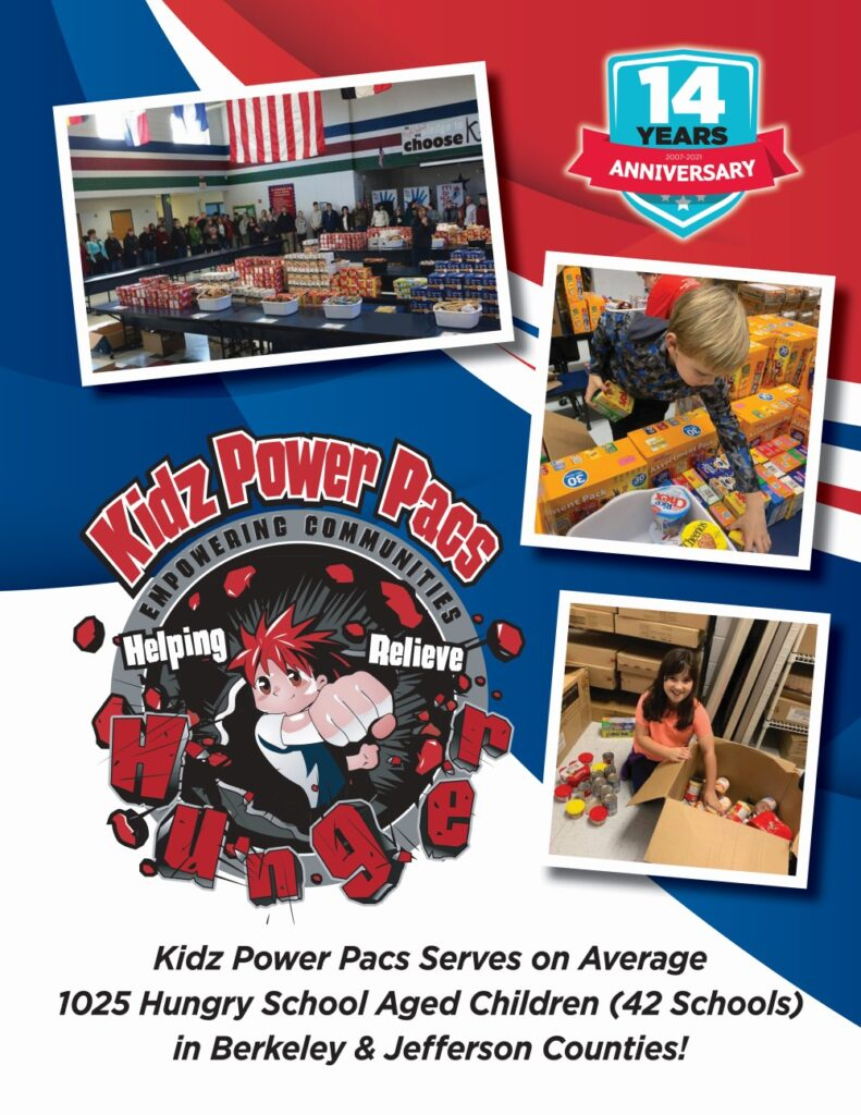 Kidz Power Pacs Helping to Relieve Hunger 14 year Anniversary: Kidz Power Pacs Serves on Average 1025 Hungry School Aged Children (42 Schools) in Berkeley and Jefferson Counties!