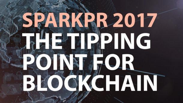 sparkpr-sparckchain-2017-the-tipping-point-for-blockchain