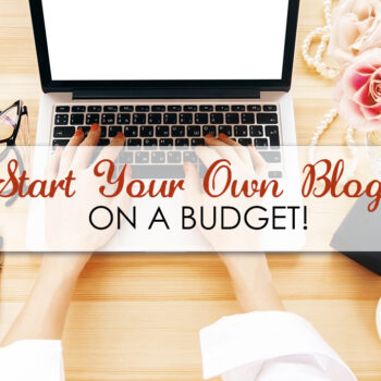 Start Your Own Blog on a Budget!