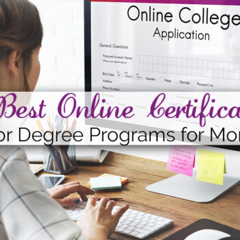Best Online Certificate or Degree Programs for aStay at Home Mom