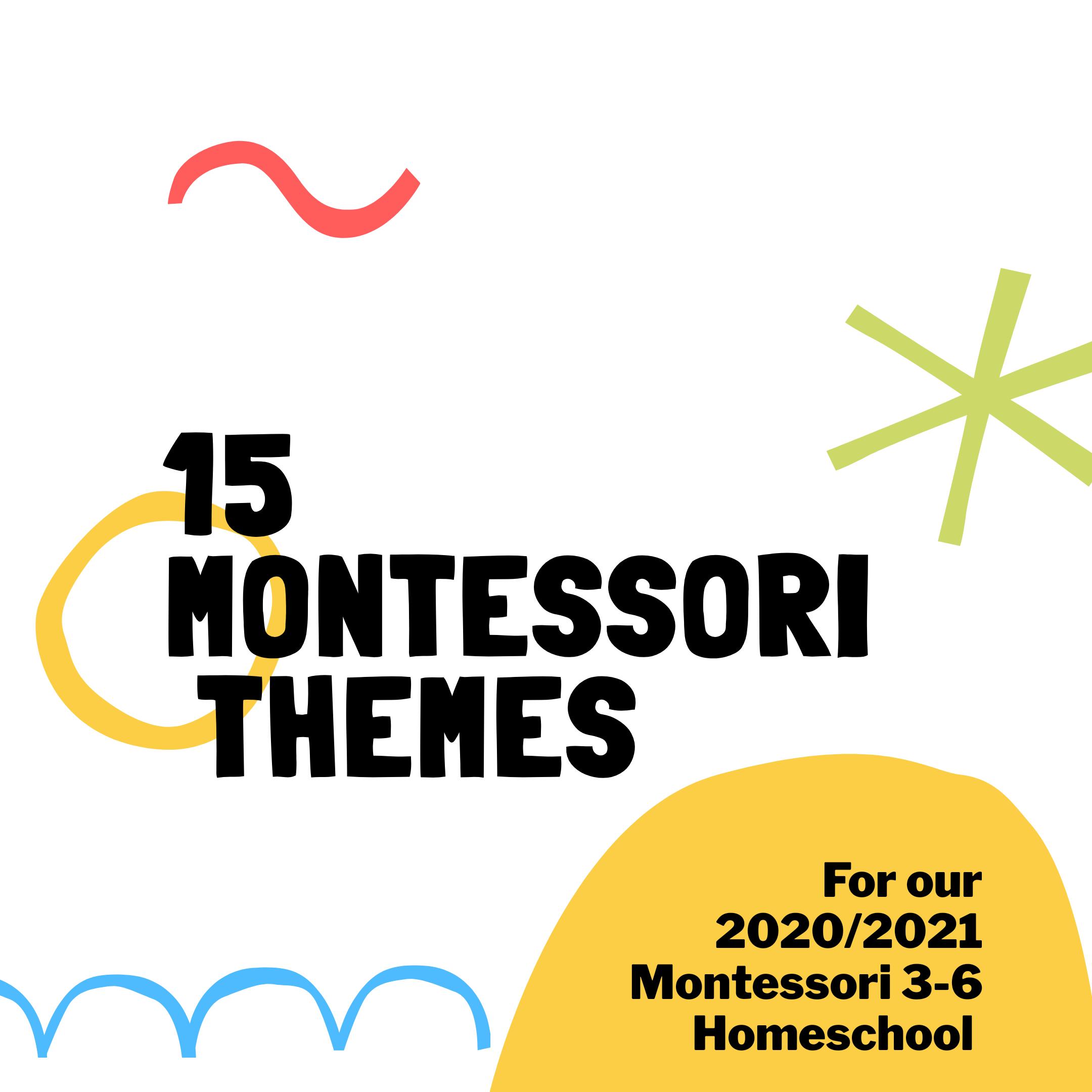 2020/2021 Themes for our 3-6 Montessori Homeschool