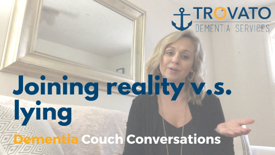 Dementia Couch Conversations: Joining their reality v.s. lying