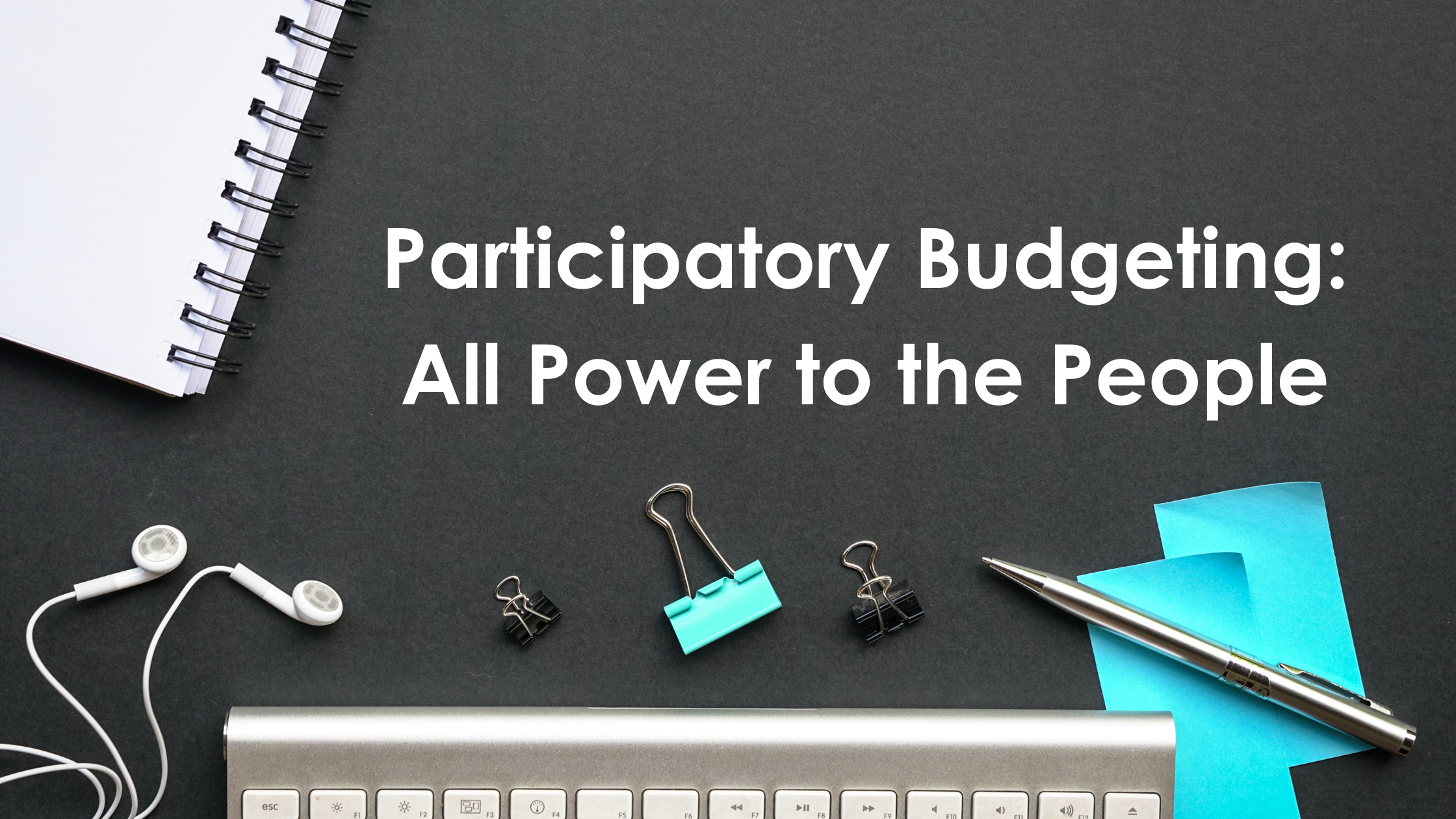 Participatory Budgeting All Power to the People