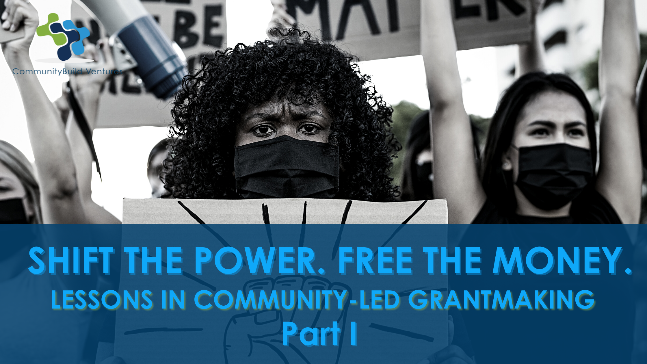 Shift the Power. Free the Money. Lessons in Community-led Grantmaking