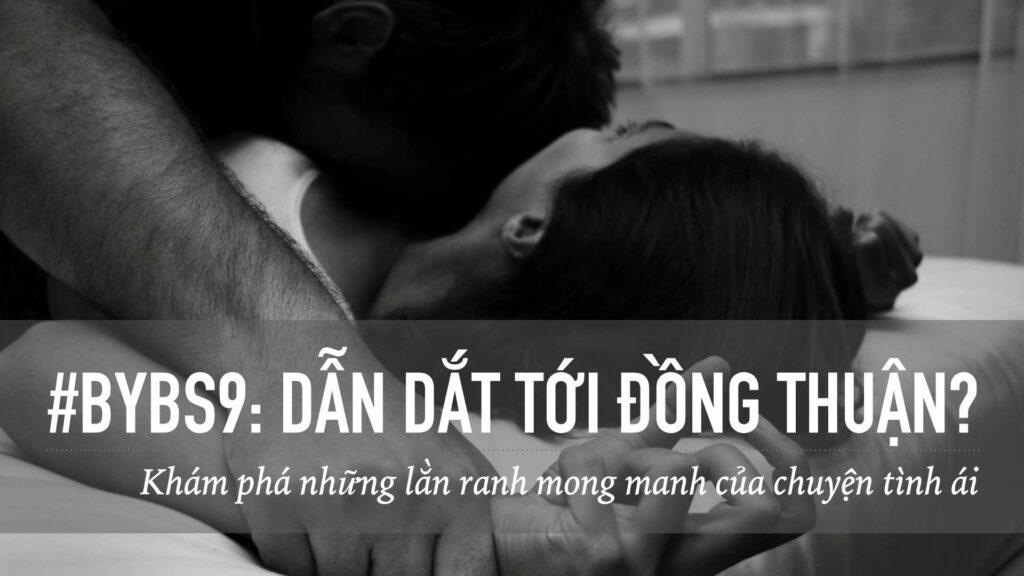 #BYBS9 - Dẫn Dắt Tới Đồng Thuận?