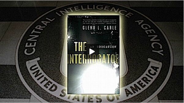 Former CIA operative Glenn Carle's memoir, The Interrogator