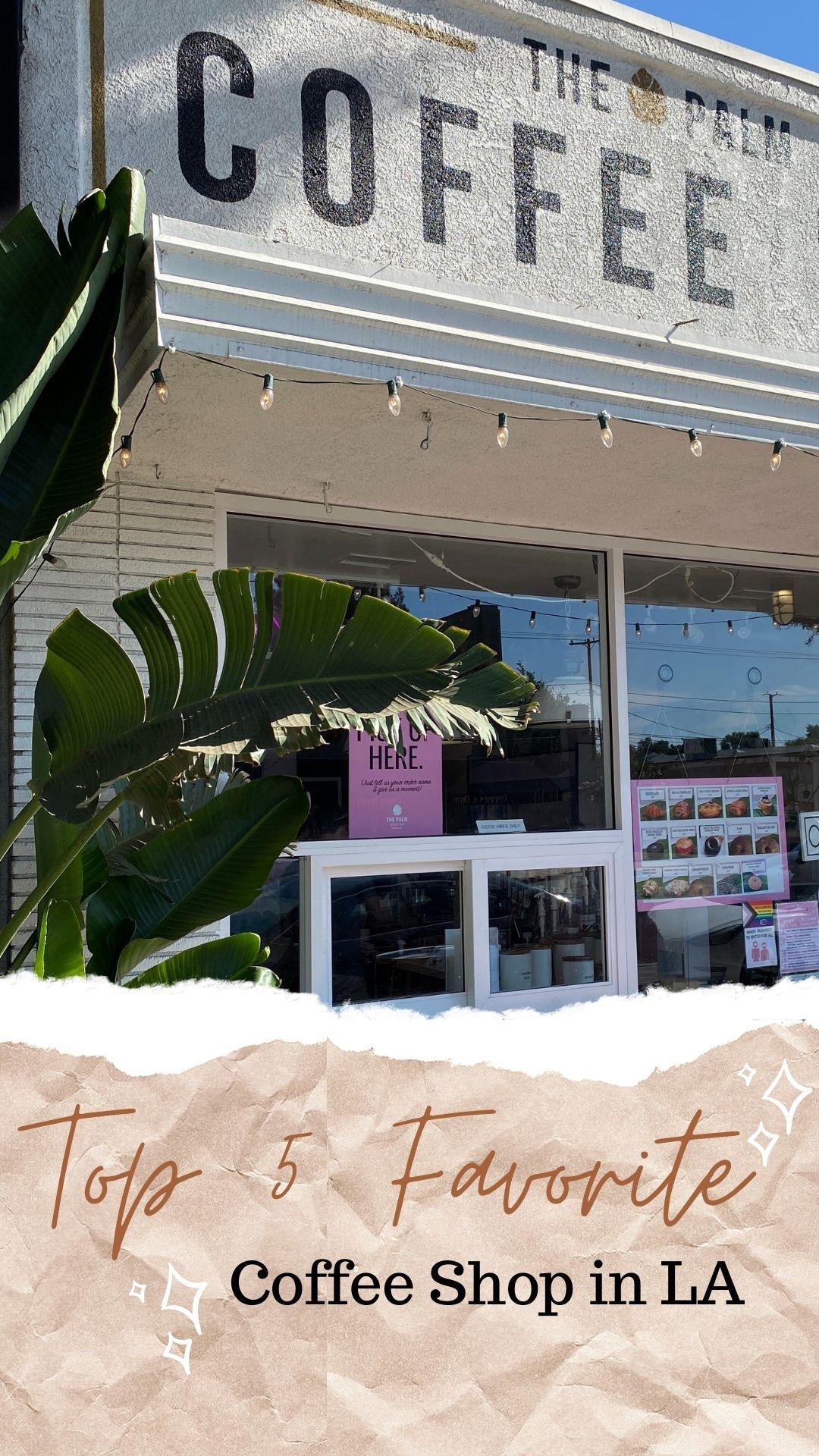 Top 5 Favorite Coffee Shops in Los Angeles