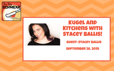 Kugel and Kitchens with Stacey Ballis! (#27)