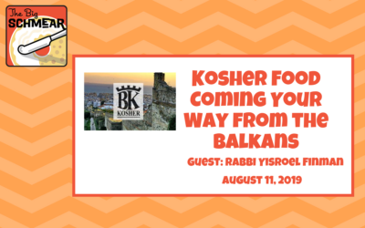 Kosher Food Coming Your Way from the Balkans (#38)