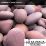 Red Mexican Beach Pebbles - Maranatha Landscape Bakersfield