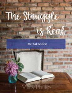 The Struggle is Real: But so is God