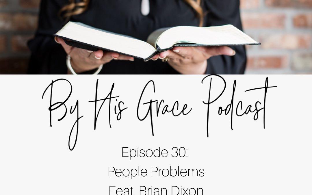 Brian Dixon: People Problems
