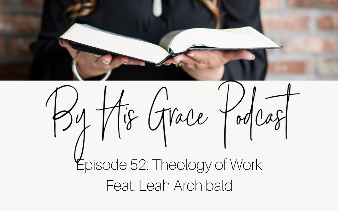 Leah Archibald – The Theology of Work