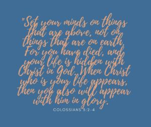 Colossians 3:2-4