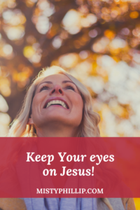 Keep Your Eyes on Jesus