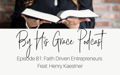 Henry Kaestner: Faith Driven Entrepreneurs
