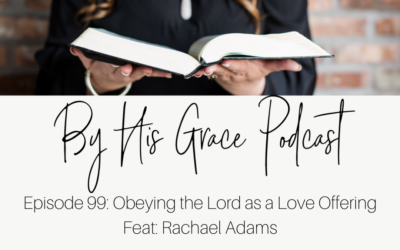 Rachael Adams: Obeying the Lord as a Love Offering