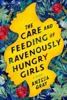 Review   The Care and Feeding of Ravenously Hungry Girls