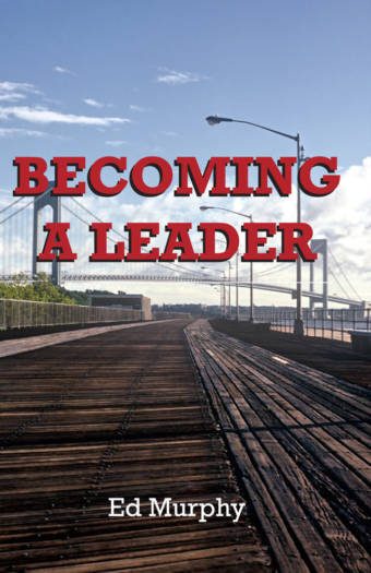 Becoming a Leader Book by Ed Murphy