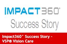 Impact360 Success Story - VSP Vision Care