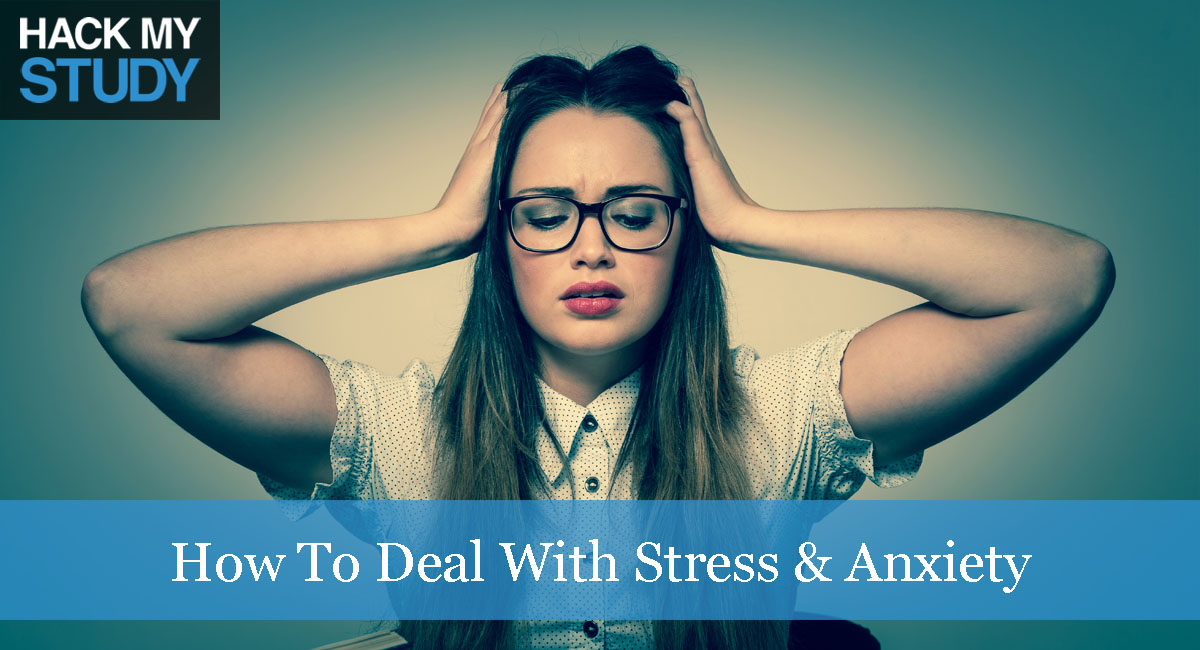 How To Deal With Study Stress & Anxiety
