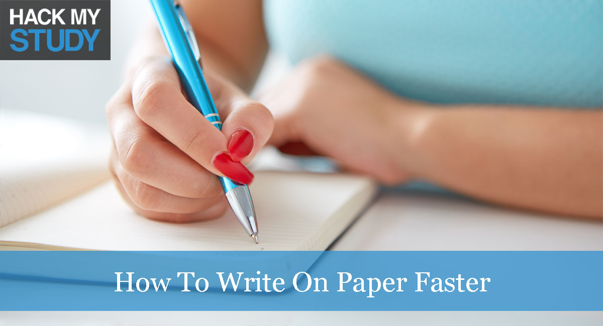 How To Write On Paper Faster & Better