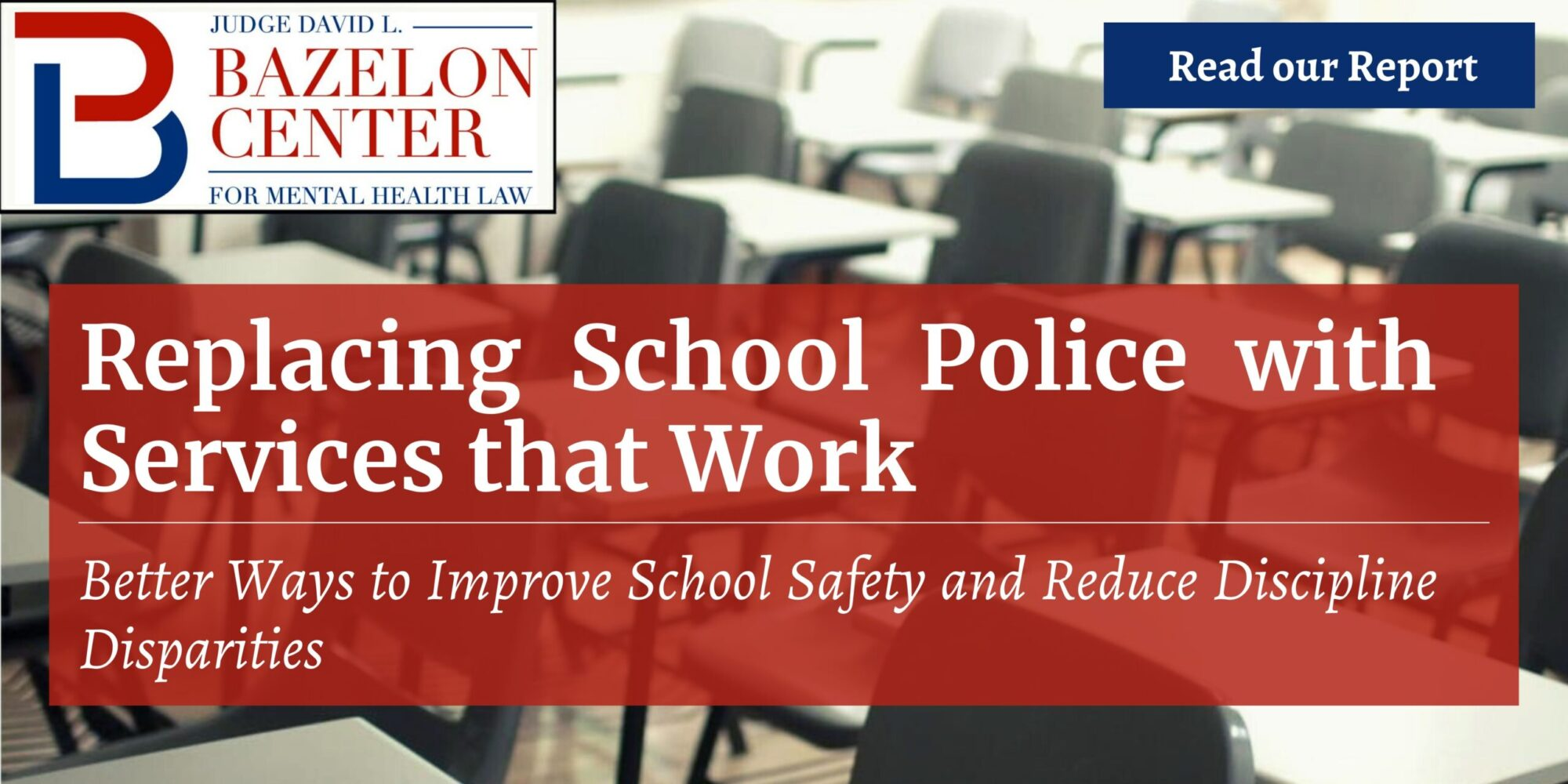 Replacing School Police with Services that Work Better Ways to Improve School Systems and Reduce Discipline Disparities