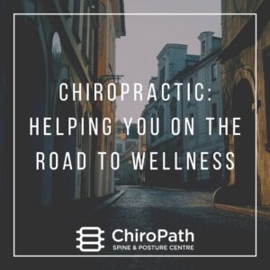 CHIROPRACTIC: HELPING YOU ON THE ROAD TO WELLNESS