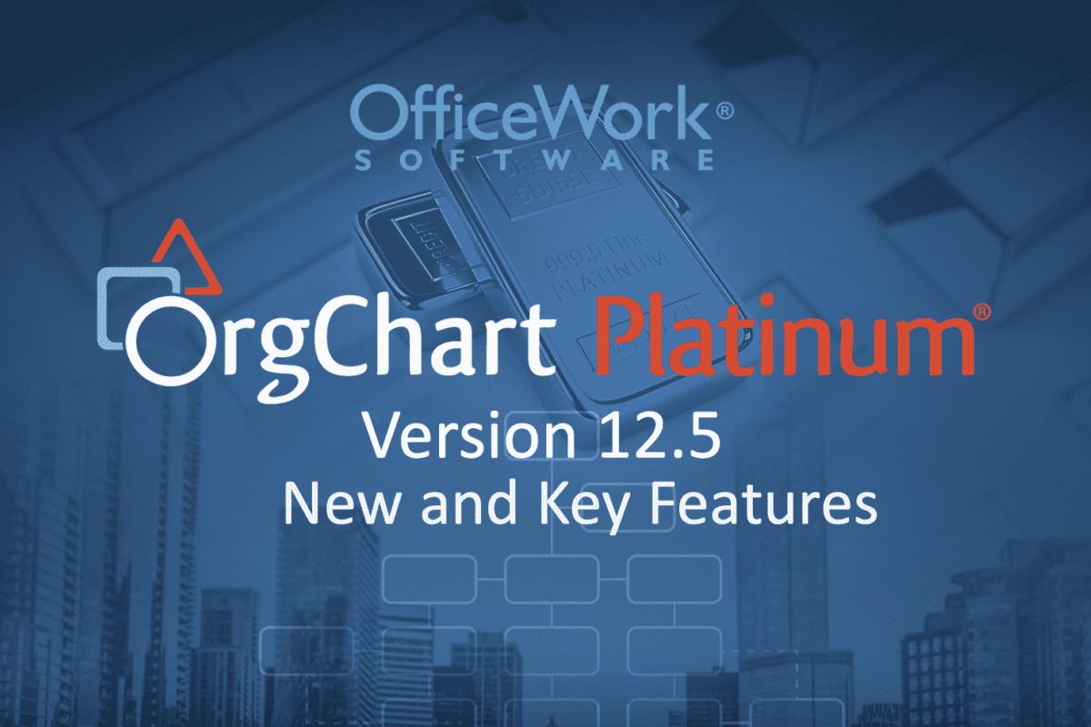 OrgChart Platinum 12.5 release