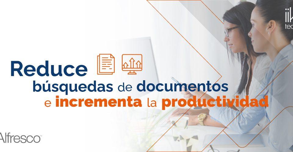 Reduce búsquedas de documentos e incrementa la productividad Blog