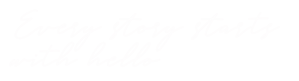 Every Story Starts with hello