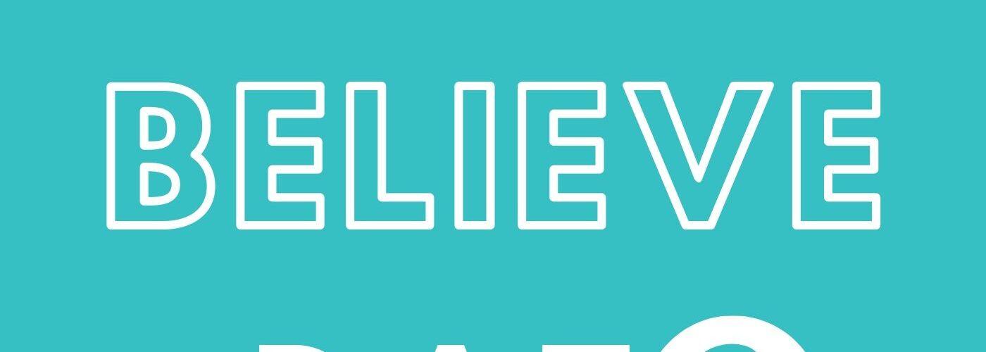 You believe Dat