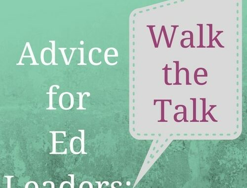 "Ed Leaders: ""Walk The Talk"" With Technology & Personalized Learning"