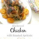 Blackened Chicken with Roasted Apricots