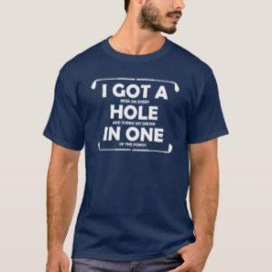 golf hole in one t shirt, hilarious golf shirt, golf joke shirt