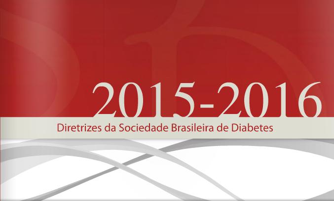 DIRETRIZES DA SOCIEDADE BRASILEIRA DE DIABETES (SBD) 2015-2016