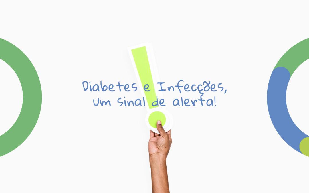 Diabetes e Infecções, um sinal de alerta!