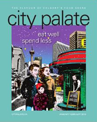 City Palate, guide to the good life in Calgary digital issue 2016 01-02