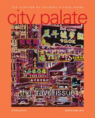 City Palate, guide to the good life in Calgary digital issue 2016 03-04