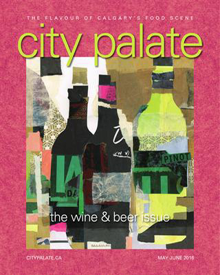 City Palate, guide to the good life in Calgary digital issue 2016 05-06