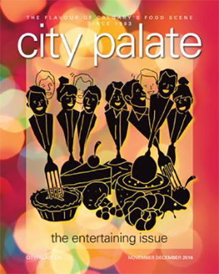 City Palate, guide to the good life in Calgary digital issue 2016 11-12