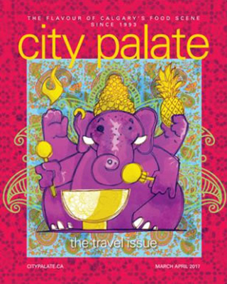 City Palate, guide to the good life in Calgary digital issue 2017 03-04