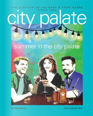 City Palate, guide to the good life in Calgary digital issue 2017 07-08
