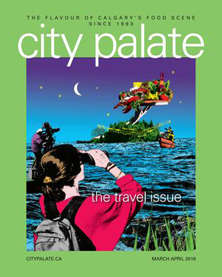 City Palate, guide to the good life in Calgary digital issue 2018 03 04